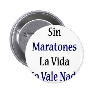 La Vida de Maratones del pecado ningún valle Nada Pin