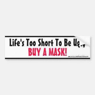 ¡La vida demasiado corta ser feo - compre una másc Etiqueta De Parachoque