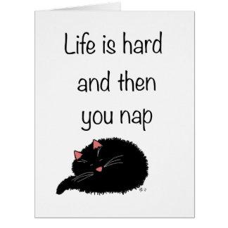 La vida difícilmente y después está usted siesta tarjeta de felicitación grande