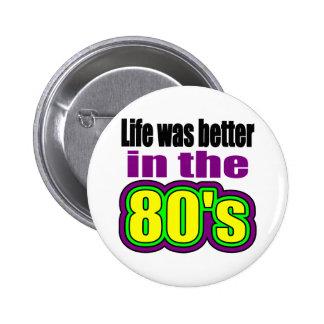 La vida era mejor en los años 80 pin redondo 5 cm