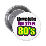La vida era mejor en los años 80 pins