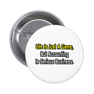 La vida es apenas un juego La contabilidad es ser Pins