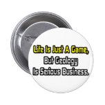 La vida es apenas un juego. La geología es seria Pins