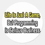 La vida es apenas un juego. La programación es Etiqueta Redonda