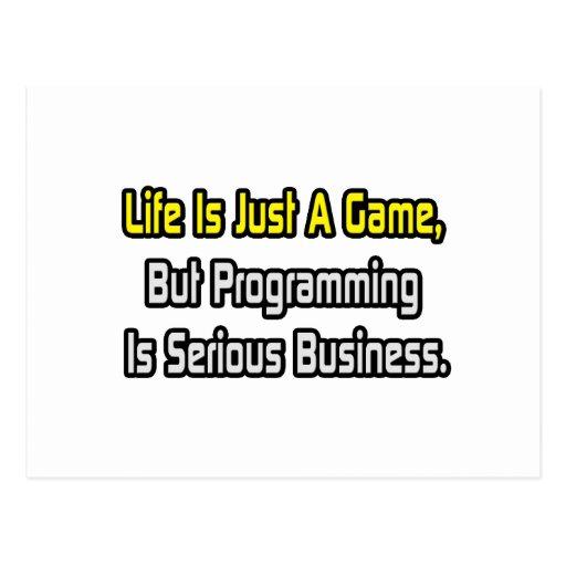 La vida es apenas un juego. La programación es ser Tarjeta Postal
