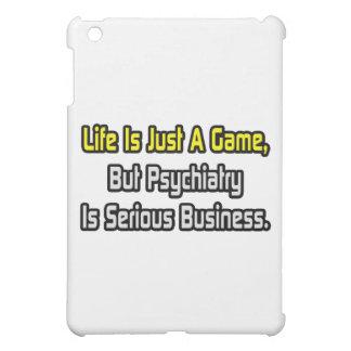 La vida es apenas un juego. La psiquiatría es seri
