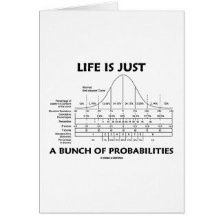 La vida es apenas un manojo de probabilidades (la  tarjeta