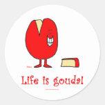 la vida es buen queso del Gouda Pegatina Redonda