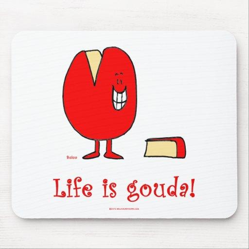 la vida es buen queso del Gouda Alfombrillas De Ratones