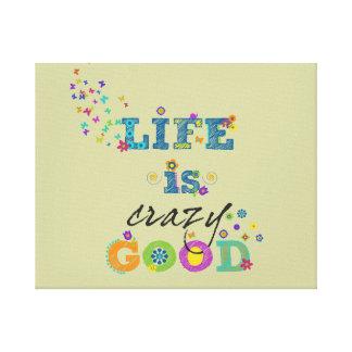 La vida es buena loco impresiones en lienzo estiradas