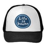 La vida es bueno gorras