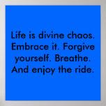 La vida es caos divino. Abrácela. Perdone el suyo… Impresiones