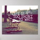 La vida es cita el | de motivación demasiado corta posters