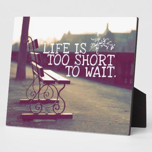La vida es cita el | de motivación demasiado corta placas para mostrar