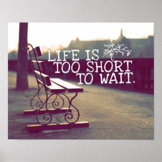 La vida es cita el | de motivación demasiado corta póster