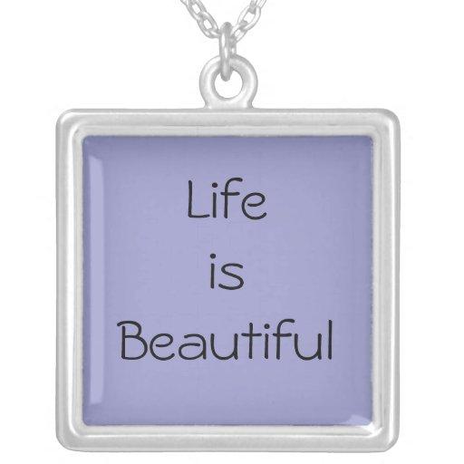 La vida es collar cuadrado hermoso