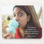 La vida es como un cono de helado… alfombrilla de ratones