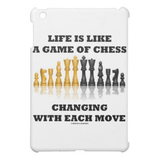 La vida es como un juego del ajedrez que cambia ca