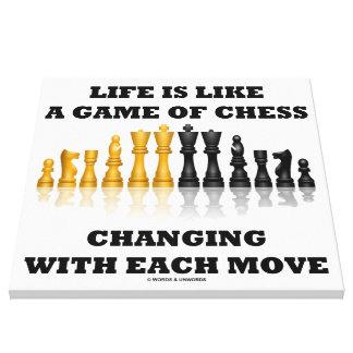 La vida es como un juego del ajedrez que cambia ca impresión en lienzo estirada