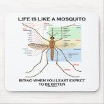 La vida es como un mosquito que muerde cuando lo m alfombrilla de raton