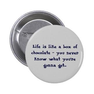 La vida es como una caja de botones de los chocola pin redondo de 2 pulgadas