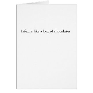 La vida… es como una caja de chocolates tarjeta de felicitación