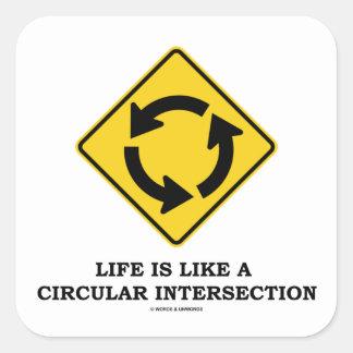 La vida es como una intersección circular (el pegatina cuadrada
