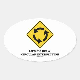 La vida es como una intersección circular (el pegatina ovalada