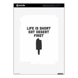 La vida es corta. ¡Coma el desierto primer! iPad 3 Skins