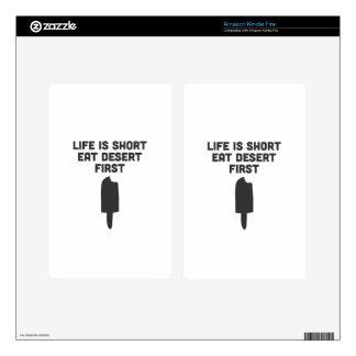 La vida es corta. ¡Coma el desierto primer! Pegatinas Skins Para Kindle Fire