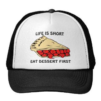 La vida es corta. Coma el postre primer Gorras