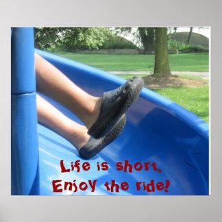 La vida es corta. ¡Disfrute del paseo! Póster