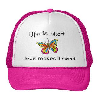 La vida es corta, Jesús lo hace dulce Gorro