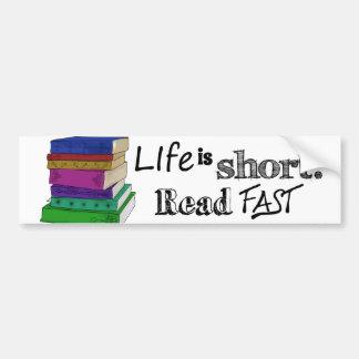 La vida es corta. Lea rápidamente Etiqueta De Parachoque