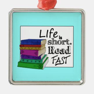 La vida es corta. Lea rápidamente Adorno Cuadrado Plateado