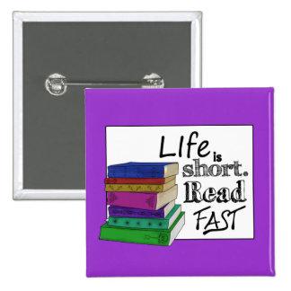 La vida es corta. Lea rápidamente Pin Cuadrado
