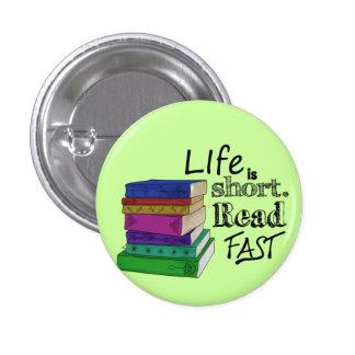 La vida es corta. Lea rápidamente Pin Redondo De 1 Pulgada