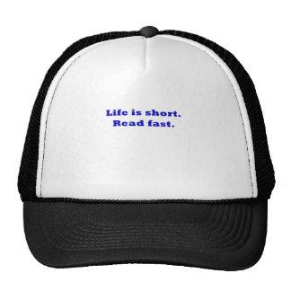 La vida es corta leída rápidamente gorros