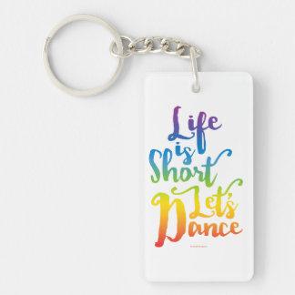 La vida es corta nos dejó bailar llavero rectangular acrílico a doble cara