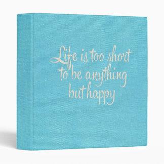 """La vida es corta sea lona azul feliz carpeta 1"""""""