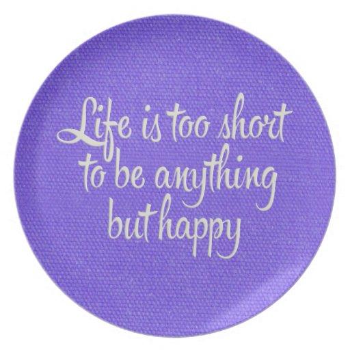 La vida es corta sea lona púrpura feliz plato