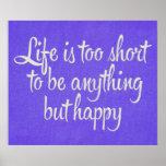 La vida es corta sea lona púrpura feliz poster