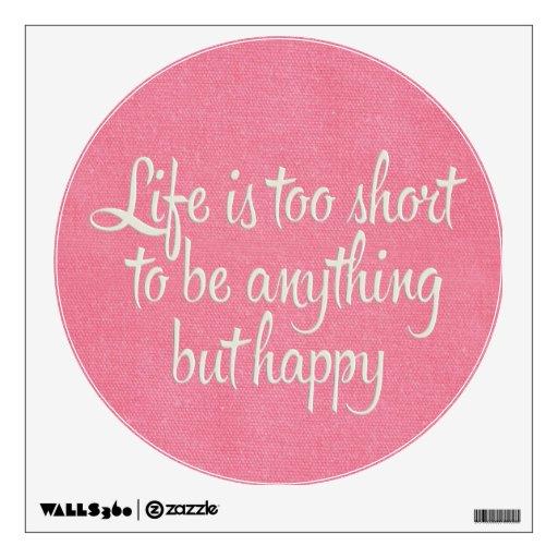 La vida es corta sea lona rosada feliz