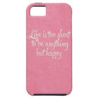 La vida es corta sea lona rosada feliz iPhone 5 protectores
