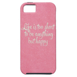 La vida es corta sea lona rosada feliz funda para iPhone SE/5/5s
