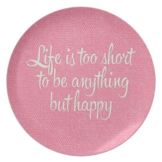 La vida es corta sea lona rosada feliz plato para fiesta