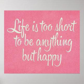 La vida es corta sea lona rosada feliz póster