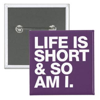 La vida es corta y así que es yo cita divertida pin cuadrada 5 cm