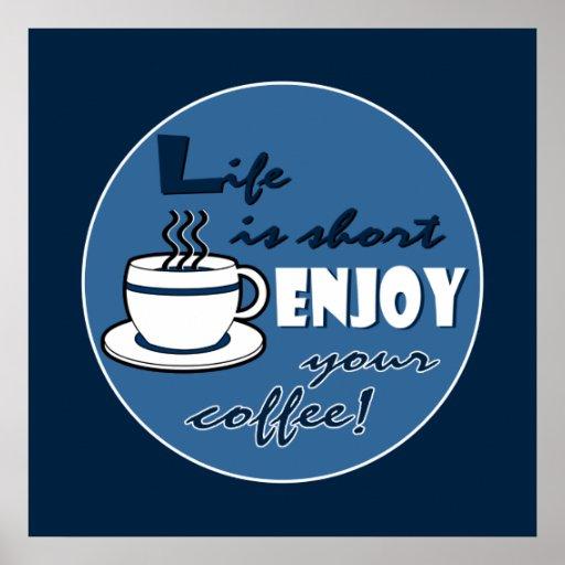 La vida es cortocircuito goza de su café - azul póster