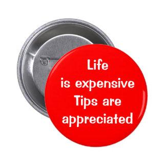 La vida es costosa - se aprecian las extremidades pin redondo 5 cm